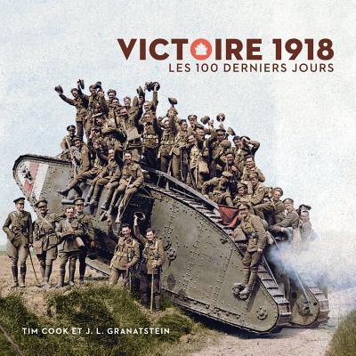 Victoire 1918: Les 100 Derniers Jours (La Collection Catalogue-Souvenir #24) Cover Image