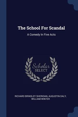 The School for Scandal: A Comedy in Five Acts Cover Image