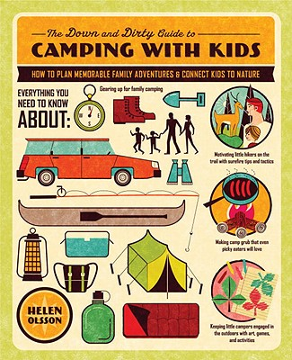 The Down and Dirty Guide to Camping with Kids Cover