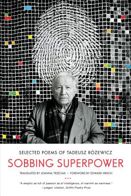 Sobbing Superpower: Selected Poems of Tadeusz Rozewicz Cover Image