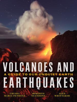 Volcanoes and Earthquakes: A Guide To Our Unquiet Earth Cover Image