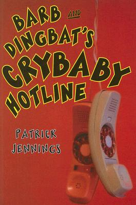 Barb and Dingbat's Crybaby Hotline Cover Image