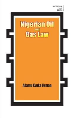 Nigerian Oil and Gas Industry Laws. Policies, and Institutions Cover Image
