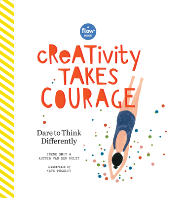 Creativity Takes Courage: Dare to Think Differently (Flow) Cover Image