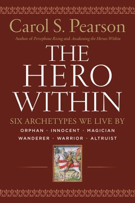 Hero Within - REV. & Expanded Ed.: Six Archetypes We Live by Cover Image