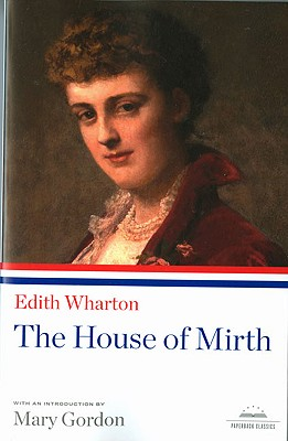 The House of Mirth: A Library of America Paperback Classic Cover Image