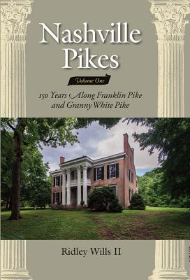 Nashville Pikes Vol. 1: 150 Years Along Franklin Pike and Granny White Pike Cover Image