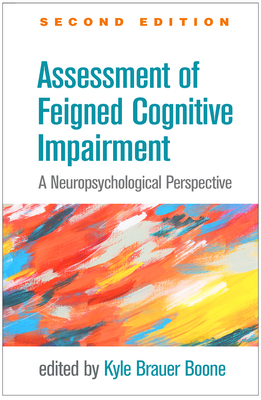Assessment of Feigned Cognitive Impairment, Second Edition: A Neuropsychological Perspective (Evidence-Based Practice in Neuropsychology) Cover Image