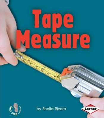 Tape Measure (First Step Nonfiction -- Simple Tools) Cover Image