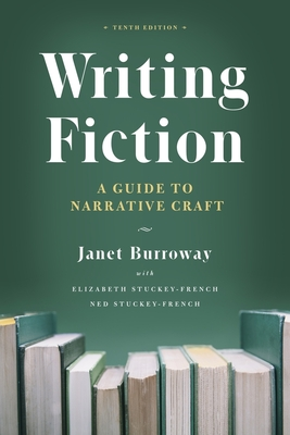 Writing Fiction, Tenth Edition: A Guide to Narrative Craft (Chicago Guides to Writing, Editing, and Publishing) Cover Image