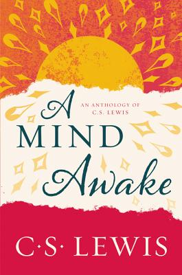 A Mind Awake: An Anthology of C. S. Lewis Cover Image