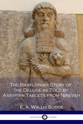 The Babylonian Story of the Deluge as Told by Assyrian Tablets from Nineveh Cover Image
