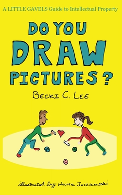 Do You Draw Pictures?: A Little Gavels Guide to Intellectual Property Cover Image