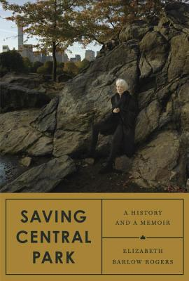 Saving Central Park: A History and a Memoir Cover Image