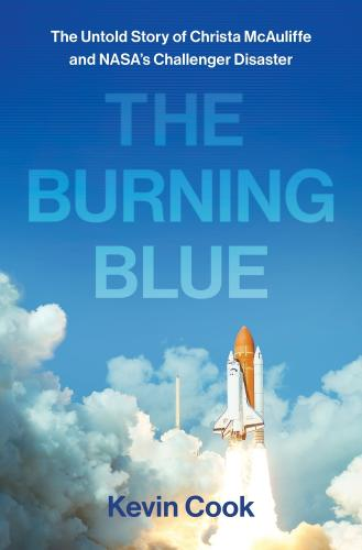 The Burning Blue: The Untold Story of Christa McAuliffe and NASA's Challenger Disaster Cover Image