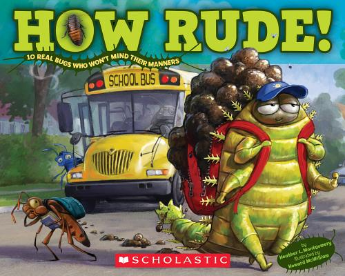 How Rude! Real Bugs Who Won't Mind Their Manners Cover