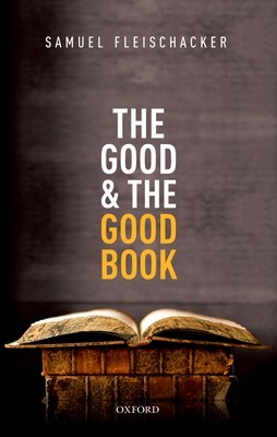 The Good and the Good Book: Revelation as a Guide to Life Cover Image