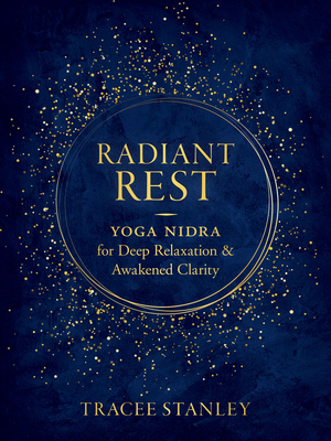 Radiant Rest: Yoga Nidra for Deep Relaxation and Awakened Clarity Cover Image