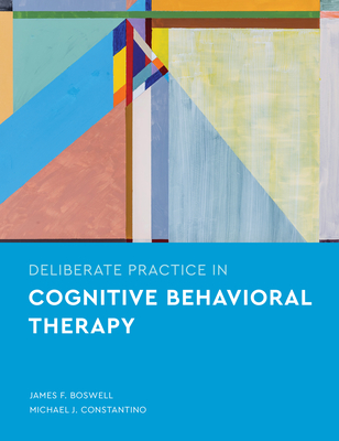 Deliberate Practice in Cognitive Behavioral Therapy Cover Image