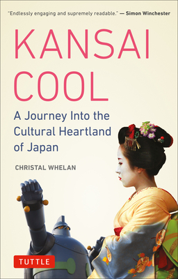 Kansai Cool: A Journey Into the Cultural Heartland of Japan Cover Image
