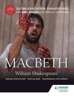 Globe Education Shakespeare: Macbeth for Wjec Eduqas GCSE English Literature Cover Image