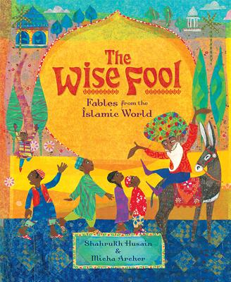 Wise Fool: Fables from the Islamic World Cover Image