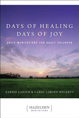 Days of Healing, Days of Joy: Daily Meditations for Adult Children (Hazelden Meditations) Cover Image
