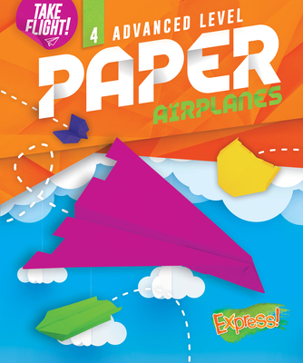 Advanced Level Paper Airplanes Cover Image