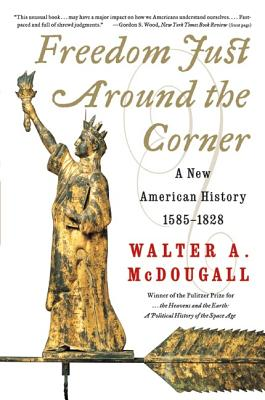 Freedom Just Around the Corner: A New American History: 1585-1828 Cover Image