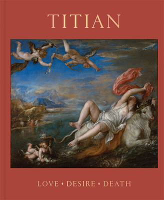 Titian: Love, Desire, Death Cover Image