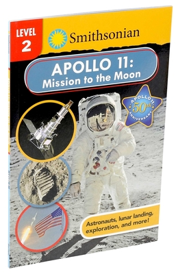 Smithsonian Reader: Apollo 11: Mission to the Moon Level 2 (Smithsonian Leveled Readers) Cover Image