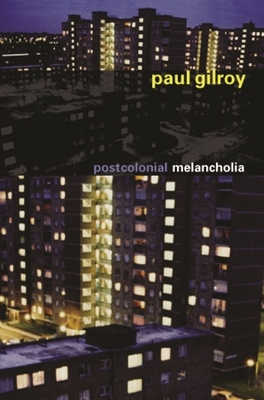 Postcolonial Melancholia (Wellek Library Lectures) Cover Image