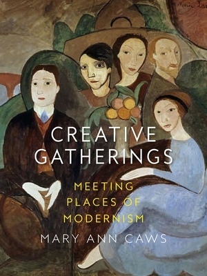 Creative Gatherings: Meeting Places of Modernism Cover Image