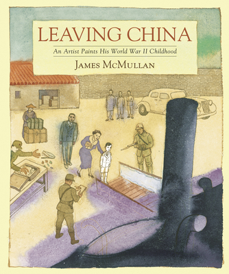 Leaving China: An Artist Paints His World War II Childhood Cover Image