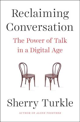 Reclaiming Conversation: The Power of Talk in a Digital Age Cover Image