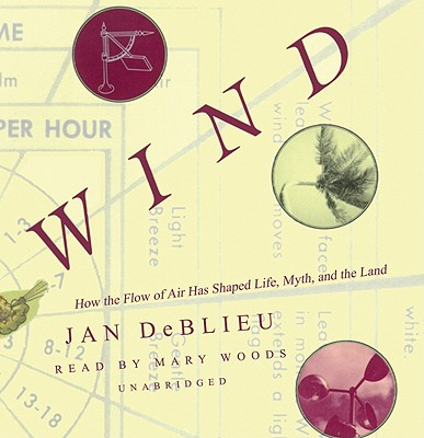 Wind: How the Flow of Air Has Shaped Life, Myth, and the Land Cover Image