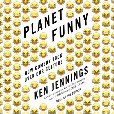 Planet Funny: How Comedy Took Over Our Culture Cover Image