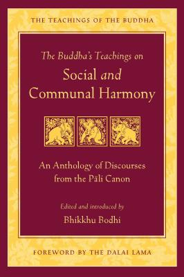 The Buddha's Teachings on Social and Communal Harmony: An Anthology of Discourses from the Pali Canon (The Teachings of the Buddha) Cover Image