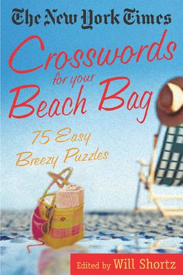 The New York Times Crosswords for Your Beach Bag: 75 Easy, Breezy Puzzles Cover Image