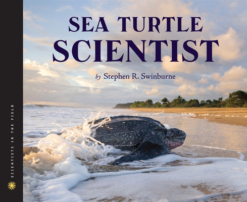 Cover for Sea Turtle Scientist (Scientists in the Field Series)