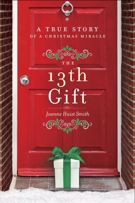 The 13th Gift: A True Story of a Christmas Miracle Cover Image