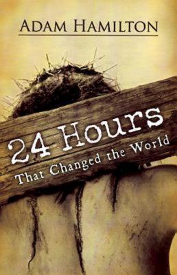 24 Hours That Changed the WorldAdam Hamilton