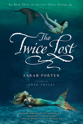 The Twice Lost (The Lost Voices Trilogy #3) Cover Image