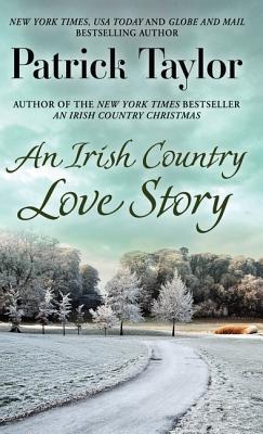 An Irish Country Love Story (Irish Country Books) Cover Image