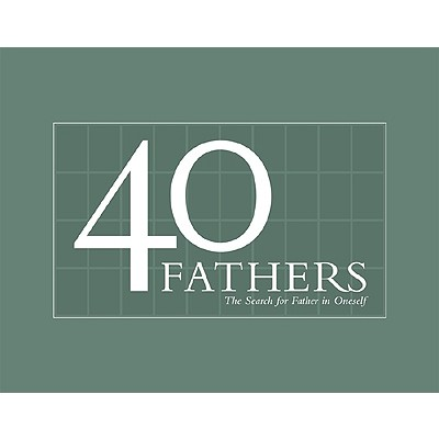 40 Fathers: The Search for Father in Oneself Cover Image