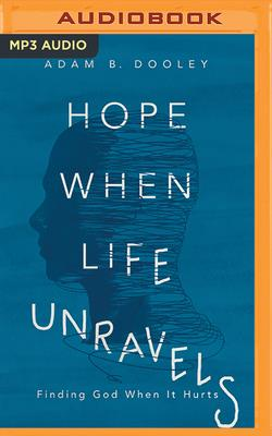 Cover for Hope When Life Unravels