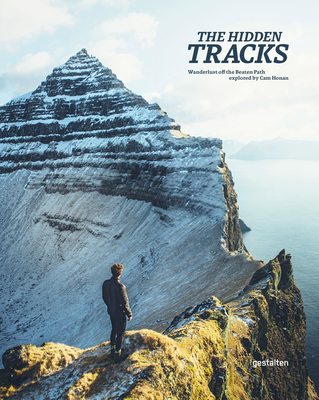 The Hidden Tracks: Wanderlust a Hiking Adventures Off the Beaten Path Cover Image