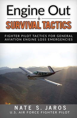 Engine Out Survival Tactics: Fighter Pilot Tactics for General Aviation Engine Loss Emergencies Cover Image