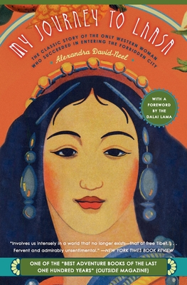 My Journey to Lhasa: The Classic Story of the Only Western Woman Who Succeeded in Entering the Forbidden City Cover Image