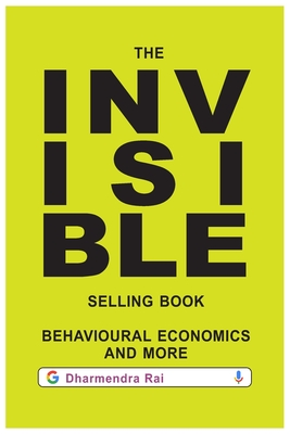 The Invisible Selling Book, Behavioural Economics & More Cover Image